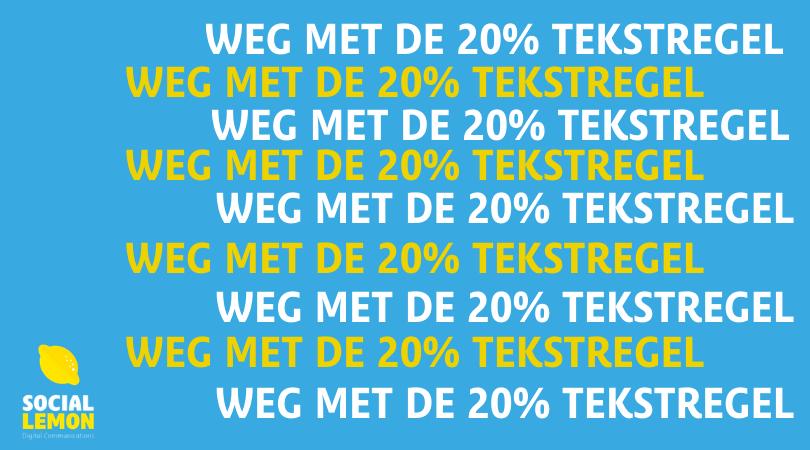 Weg met de 20% tekstregel
